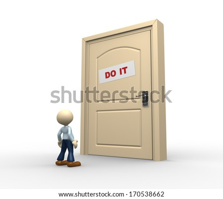 "3d people - man, person and a closed door with text ""do it"""