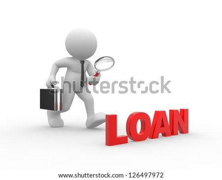 """3d people - man, person with a magnifying glass and word """"loan"""". Businessman - stock photo"""