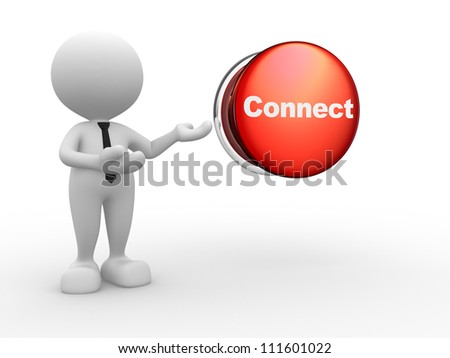 """3d people - man, person with button and word """" connect"""" - stock photo"""