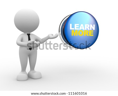 """3d people - man, person with button and word """" learn more"""" - stock photo"""