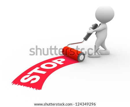 """3d people - man, person with roller brush and word """"STOP"""" - stock photo"""