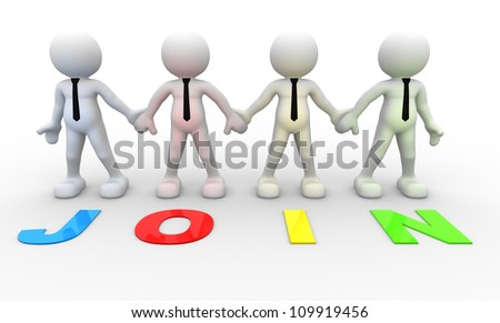 "3d people - men, person together . Businessman and word ""Join"""