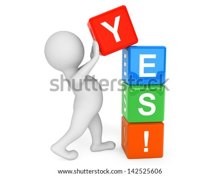3d person placing Yes Cubes on a white background - stock photo