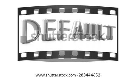 "3d red text ""default"" on a white background. The film strip - stock photo"