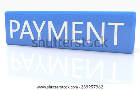 3d render blue box with text Payment on it on white background with reflection