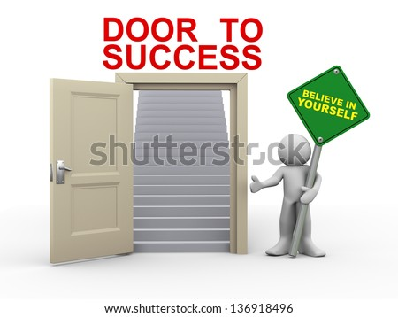 3d render of man holding believe in yourself roadsign standing with open door having stairs for success.  3d illustration of human character. - stock photo