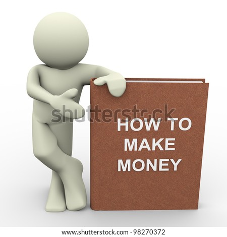 3d render of man with 'how to make money' book.  Human character 3d illustration - stock photo