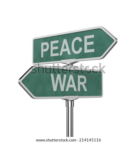 3d render of peace and war concept roadsign board isolated on white background  - stock photo