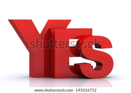 3D render of Word 'YES' with reflections isolated on white Background - stock photo