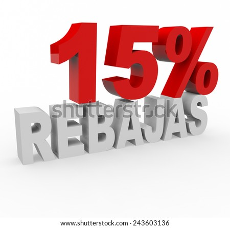 3d render 15 percent off with the word Rebajas (Sale in Spanish) on a white background.
