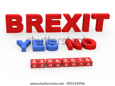 3d render the word Brexit the two options and the date of the referendum of the permanence of United Kingdom in the European Union on a white background.  - stock photo