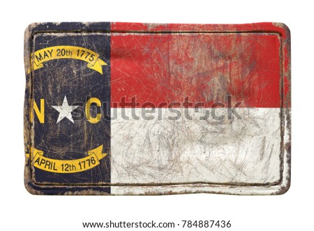 3d rendering of a North Carolina State flag over a rusty metallic plate. Isolated on white background.