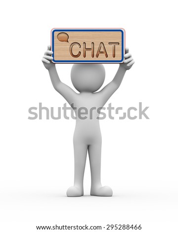 3d rendering of man holding engraved wooden banner of word text chat. 3d white person people man - stock photo