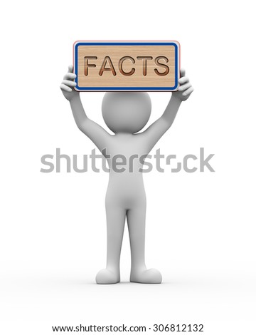 3d rendering of man holding engraved wooden banner of word text facts. 3d white person people man - stock photo
