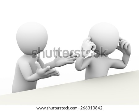 3d rendering of man shouting and other person putting fingers in his ears. Concept of conflict and dispute between couple. 3d white person people man - stock photo