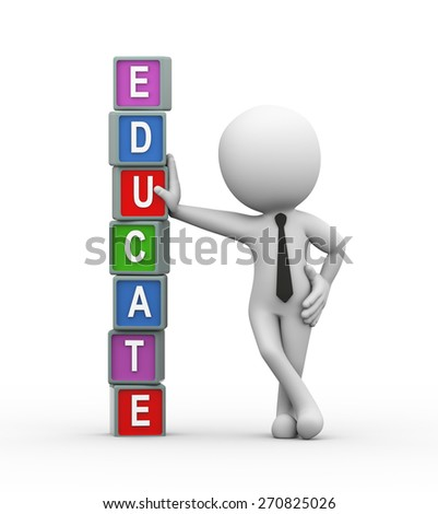 3d rendering of man standing with colorful cubes word text educate. 3d white person people man - stock photo