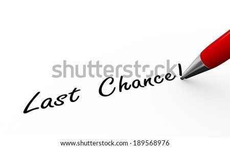 3d rendering of pen writing last chance - stock photo