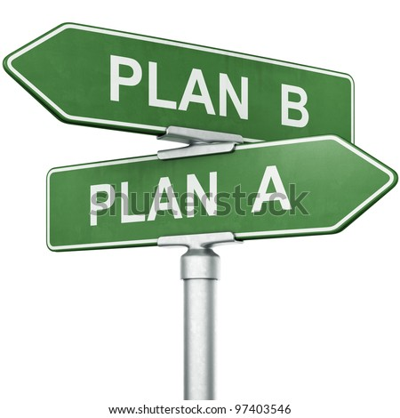 "3d rendering of signs with ""PLAN A"" and ""PLAN B"" pointing in opposite directions"