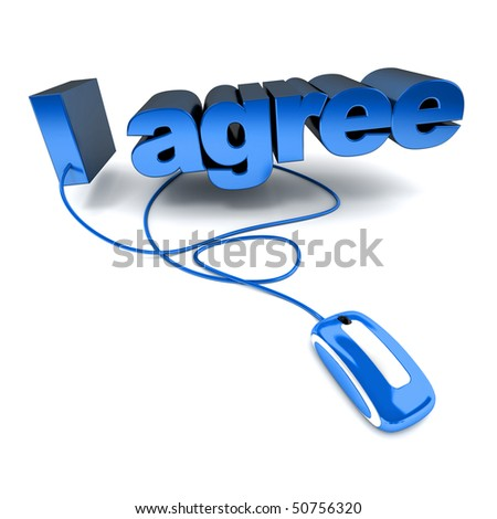 3D rendering of the words I agree connected to a computer mouse