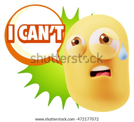 3d Rendering Sad Character Emoticon Expression saying I Can't with Colorful Speech Bubble.