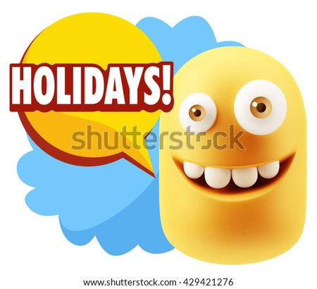 3d Rendering Smile Character Emoticon Expression saying Holidays with Colorful Speech Bubble