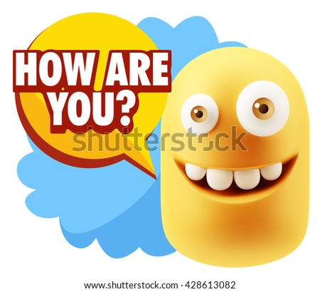 3d Rendering Smile Character Emoticon Expression saying How Are You with Colorful Speech Bubble.