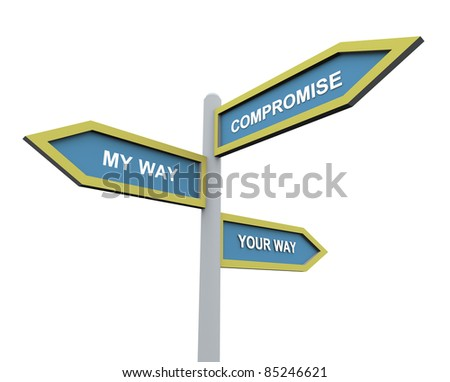 3d road sign of text 'my way', 'your way' and 'compromise' - stock photo