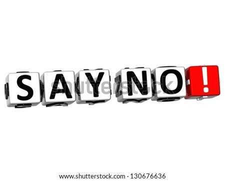 3D Say No Button Click Here Block Text over white background