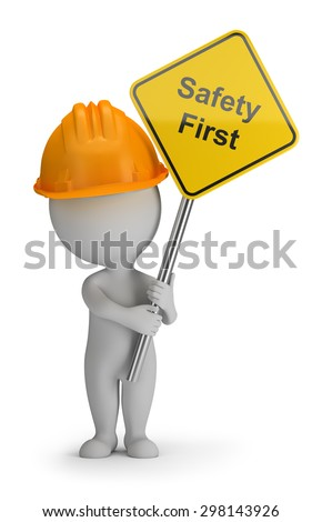 3d small person holding a sign with the inscription Safety First. 3d image. White background.