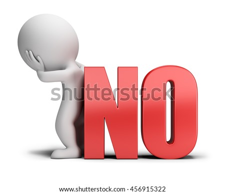 3d small person standing in sad pose next to the word no. 3d image. White background.