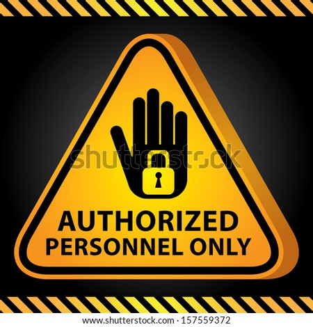 3D Yellow Glossy Style Triangle Caution Plate For Safety Present By Authorized Personnel Only With Hand and Key Lock Sign in Dark Background  - stock photo
