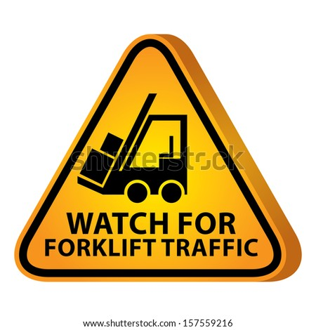 3D Yellow Glossy Style Triangle Caution Plate For Safety Present By Watch For Forklift Traffic With Forklift Truck Sign Isolated on White Background  - stock photo