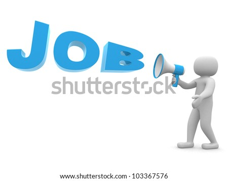 """3dperson with a megaphone and word """"Job"""". 3d render illustration - stock photo"""