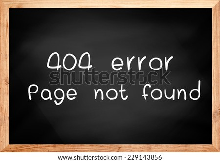 404 error page not found on blackboard. - stock photo