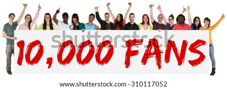 10000 fans likes social networking media sign group of young people holding banner isolated - stock photo