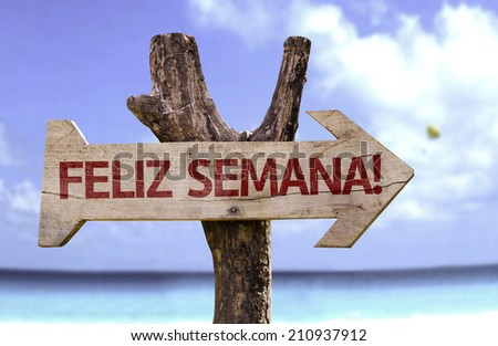 """Feliz Semana!"" (In portuguese - Happy Week) wooden sign with a beach on background  - stock photo"