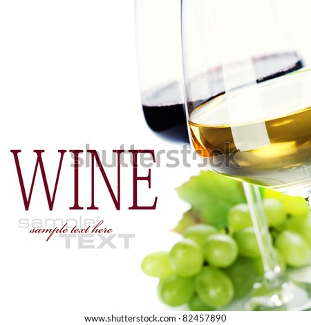 glasses of wine and  grape over white (with sample text) - stock photo