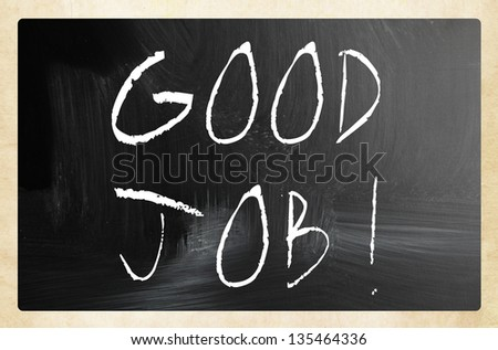 """Good job!"" handwritten with white chalk on a blackboard"