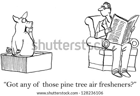 """Got any of those pine tree air fresheners?"""