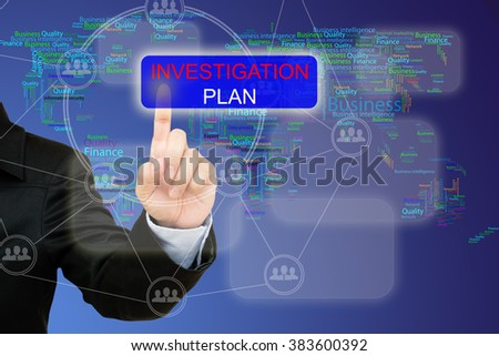 hand pressing investigation plan button on interface with world map  background.