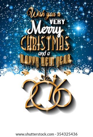 2016 Happy New Year and Merry Christmas Background for Seasonal Greetings Cards, Parties Flyer, Dinner Event Invitations, Xmas Cards and sp on. - stock photo