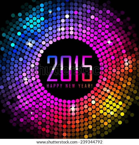 2015 Happy New Year background with colorful disco lights - stock photo