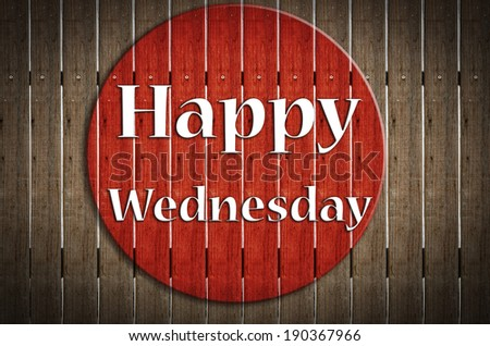 'Happy Wednesday ' stamp sign on grunge wood background