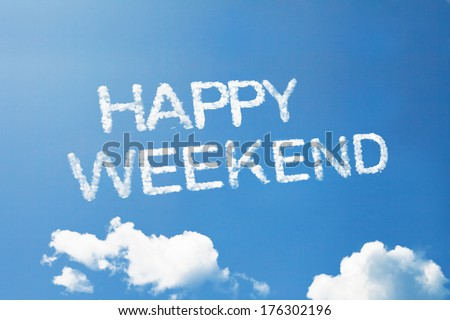 """happy weekend"" a cloud word on sky - stock photo"