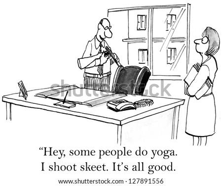 """Hey, some people do yoga. I shoot skeet. It's all good."" - stock photo"