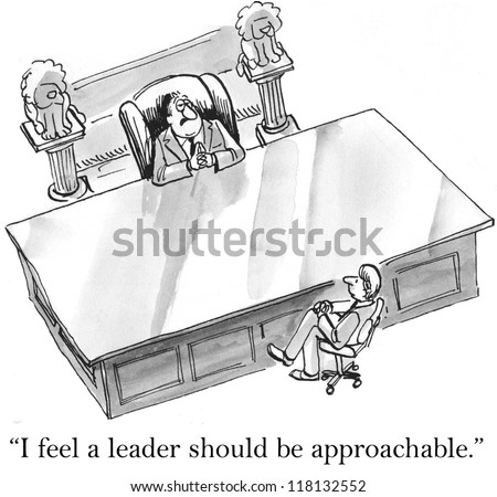 """I feel a leader should be approachable."" - stock photo"