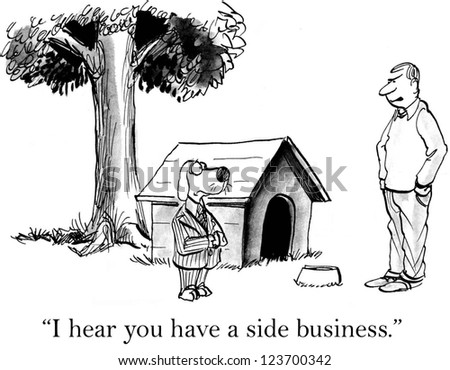 """""""I hear you have a side business."""" - stock photo"""