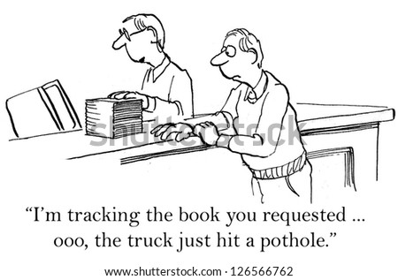"""""""I'm tracking the book you ordered ... ooo, the truck just hit a pothole."""" - stock photo"""
