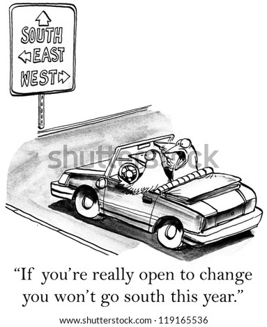 """""""If you're really open to change you won't go south this year."""" - stock photo"""