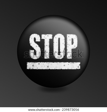 illustration icon with the word stop. black button with the word stop